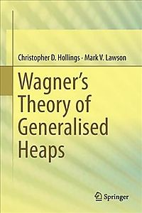 Wagner?s Theory of Generalised Heaps