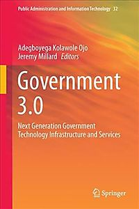 Government 3.0 ? Next Generation Government Technology Infrastructure and Services