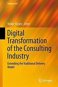 Digital Transformation of the Consulting Industry