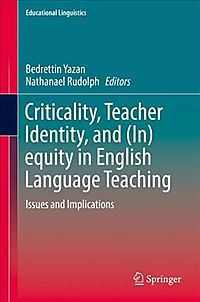 Criticality, Teacher Identity, and Inequity in English Language Teaching