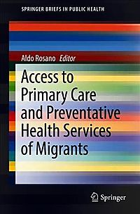 Primary Care Access and Preventive Health Services of Migrants