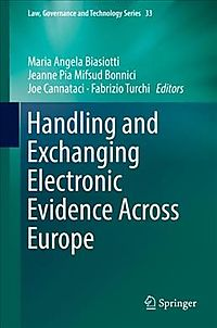 Handling and Exchanging Electronic Evidence Across Europe