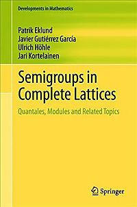 Semigroups in Complete Lattices
