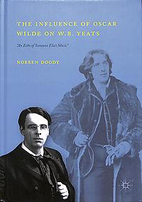 The Influence of Oscar Wilde on W. B. Yeats