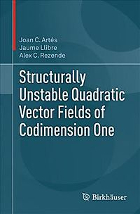 Structurally Unstable Quadratic Vector Fields of Codimension One