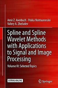 Spline and Spline Wavelet Methods With Applications to Signal and Image Processing + Ereference