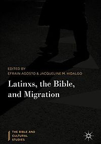 Latinxs, the Bible, and Migration