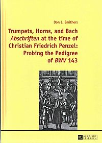 Trumpets, Horns, and Bach Abschriften at the time of Christian Friedrich Penzel