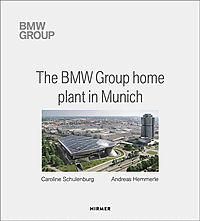 The BMW Group Home Plant in Munich