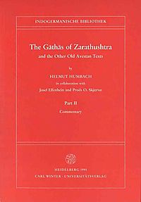 The Gathas of Zarathushtra and the Other Old Avestan Texts