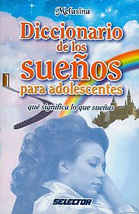 Diccionario de los sue?os para adolescentes / Dictionary of Dreams for Teenagers