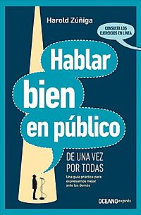Hablar bien en p?blico de una vez por todas/ Speak Well in Public Once and for All