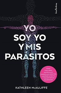 Yo soy yo y mis parasitos/ This Is Your Brain On Parasites