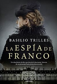La esp?a de Franco / The Franco's Spy