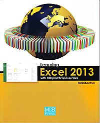 Learning Excel 2013 With 100 Practical Exercises
