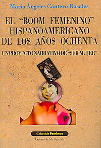 El boom femenino hispanoamericano de los anos ochenta/ The Hispanic American Feminist Boom of the Eighties