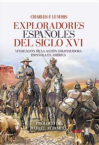 Los exploradores espa?oles del siglo XVI / Spanish Explorers of the 16th Century