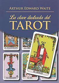 La clave ilustrada del tarot / The Pictorial Key to the Tarot