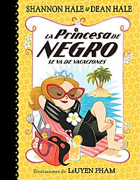 La Princesa de Negro se va de vacaciones/ The Princess in Black Goes on Vacation