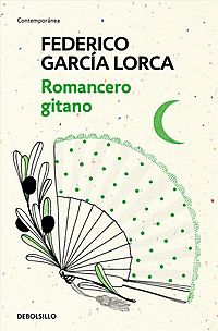 Romancero Gitano/ The Gypsy Ballads of Garcia Lorca