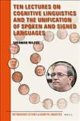Ten Lectures on Cognitive Linguistics and the Unification of Spoken and Signed Languages