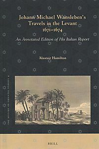 Johann Michael Wansleben's Travels in the Levant, 1671-1674
