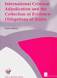 International Criminal Adjudication and the Collection of Evidence