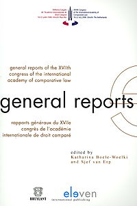 General Reports of the XVIIth Congress of the International Academy of Comparative Law / Rapports generaux du XVIIe congros de l'academie internationale de droit compare