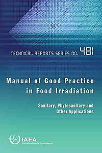 Manual of Good Practice in Food Irradiation