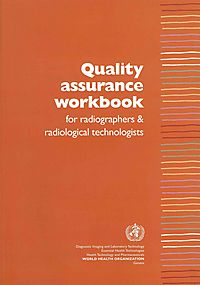 Quality Assurance Workbook for Radiographers & Radiological Technologists