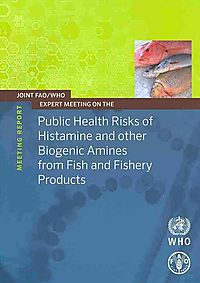 Joint FAO / Who Expert Meeting on the Public Health Risks of Histamine and Other Biogenic Amines from Fish and Fishery Products