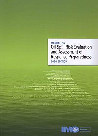 Manual On Oil Spill Risk Evaluation and Assessment of Response Preparedness 2010