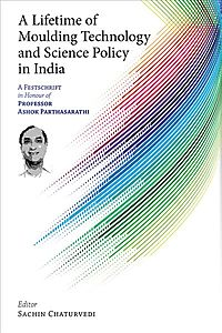 A Lifetime of Moulding Technology and Science Policy in India