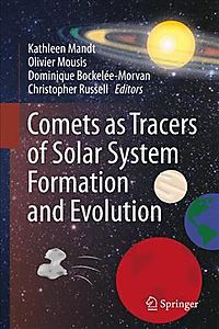 Comets As Tracers of Solar System Formation and Evolution