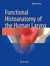 Functional Histoanatomy of the Human Larynx