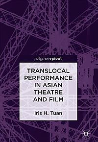 Translocal Performance in Asian Theatre and Film