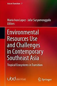 Environmental Resources Use and Challenges in Contemporary Southeast Asia