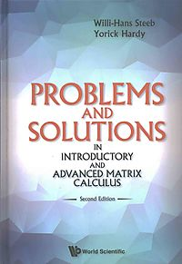 Problems and Solutions in Introductory and Advanced Matrix Calculus